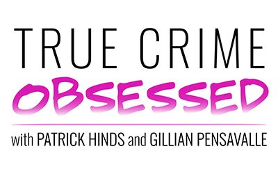 149-Patrick Hinds & Gillian Pensavalle of True Crime Obsessed. Dash Williams from 'Perpetual Grace, LTD'