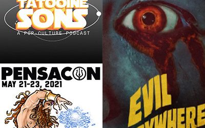 "229-Tatooine Sons Podcast-Pensacon Review-""Evil Everywhere"" Film"