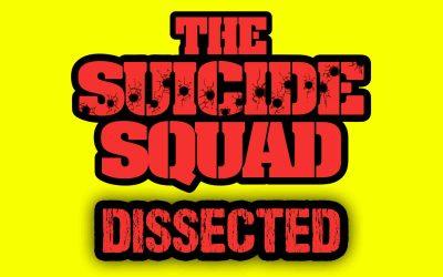 BONUS-'The Suicide Squad' Dissected-SPOILER DISCUSSION
